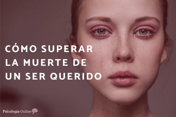 Cómo superar la muerte de un ser querido