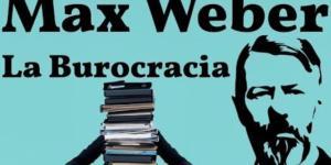 Teoría de la burocracia de Weber